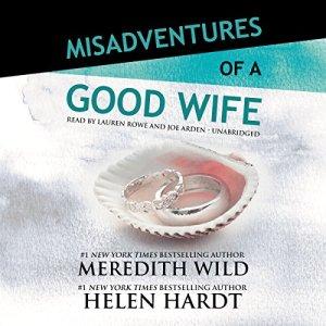 Misadventures of a Good Wife Audiobook By Meredith Wild, Helen Hardt cover art