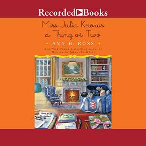 Miss Julia Knows a Thing or Two Audiobook By Ann B. Ross cover art
