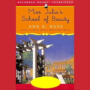 Miss Julia's School of Beauty Audiobook By Ann B. Ross cover art