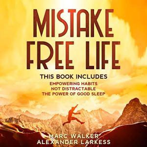 Mistake Free Life Audiobook By Marc Walker, Alexander Larkess cover art