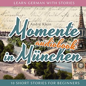 Momente in München Audiobook By André Klein cover art