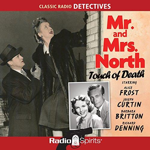 Mr. and Mrs. North: Touch of Death Audiobook By Frances Lockridge, Richard Lockridge cover art