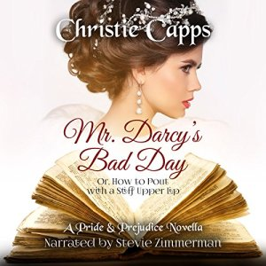 Mr. Darcy's Bad Day Audiobook By Christie Capps cover art