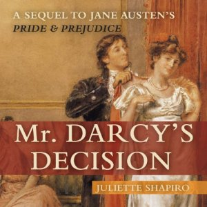 Mr. Darcy's Decision Audiobook By Juliette Shapiro cover art