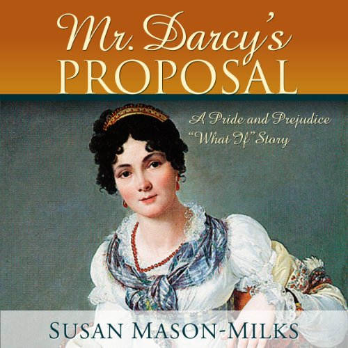 Mr. Darcy's Proposal Audiobook By Susan Mason-Milks cover art