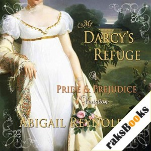 Mr. Darcy's Refuge: A Pride & Prejudice Variation Audiobook By Abigail Reynolds cover art