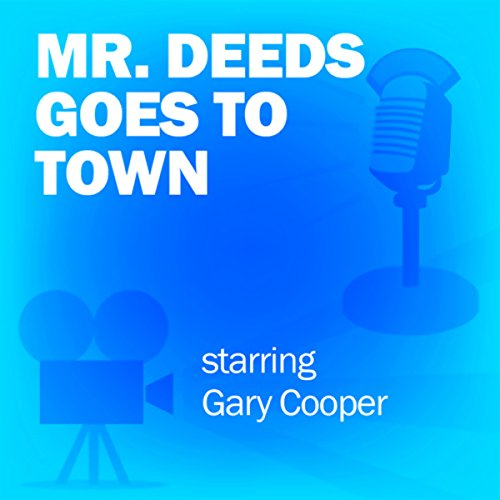Mr. Deeds Goes to Town Audiobook By Lux Radio Theatre cover art