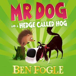 Mr Dog and a Hedge Called Hog Audiobook By Steve Cole, Ben Fogle cover art