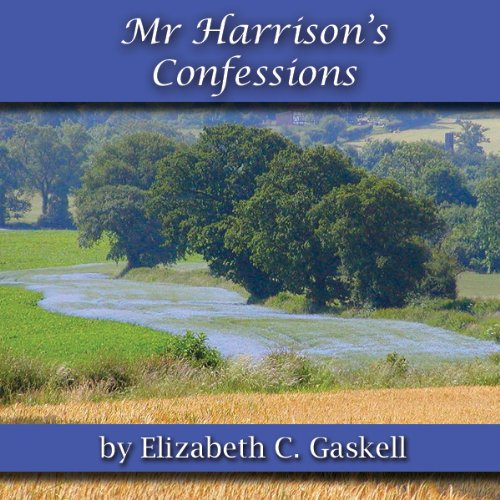Mr. Harrison's Confessions Audiobook By Elizabeth C Gaskell cover art