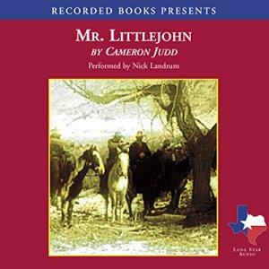 Mr. Littlejohn Audiobook By Cameron Judd cover art