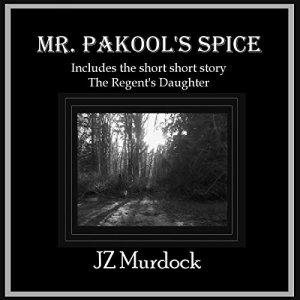 Mr. Pakool's Spice Audiobook By JZ Murdock cover art
