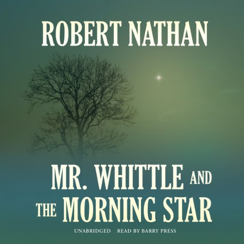 Mr. Whittle and the Morning Star Audiobook By Robert Nathan cover art