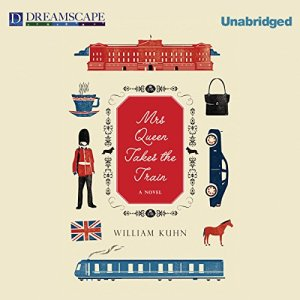 Mrs Queen Takes the Train Audiobook By William Kuhn cover art