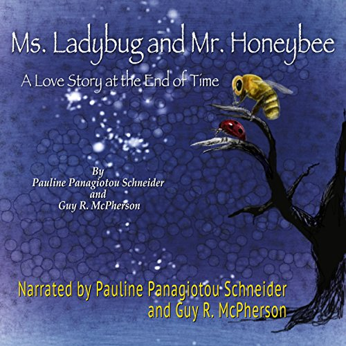 Ms. Ladybug and Mr. Honeybee Audiobook By Pauline Panagiotou-Schneider, Guy R. McPherson cover art