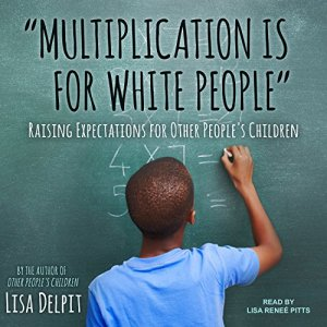 """""""Multiplication Is for White People"""" Audiobook By Lisa Delpit cover art"""