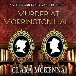Murder at Morrington Hall Audiobook By Clara McKenna cover art