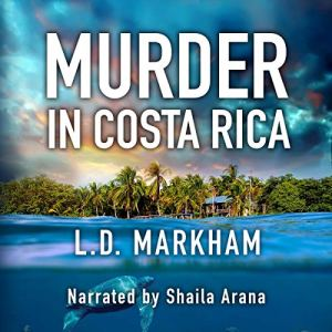 Murder in Costa Rica Audiobook By L. D. Markham cover art