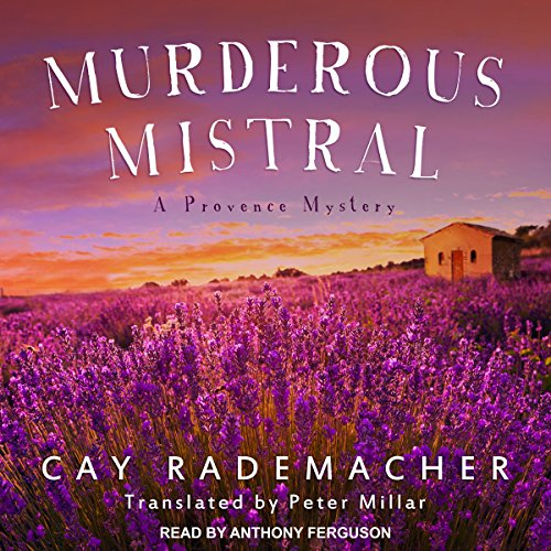Murderous Mistral Audiobook By Cay Rademacher, Peter Millar - translator cover art