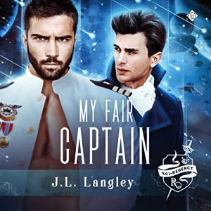 My Fair Captain Audiobook By J L Langley cover art