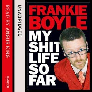 My Sh-t Life So Far Audiobook By Frankie Boyle cover art