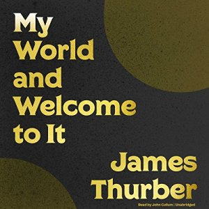 My World - and Welcome to It Audiobook By James Thurber cover art