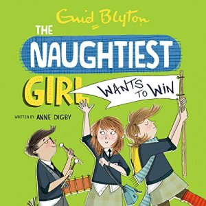 Naughtiest Girl Wants to Win Audiobook By Anne Digby cover art