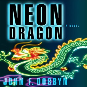 Neon Dragon Audiobook By John F. Dobbyn cover art