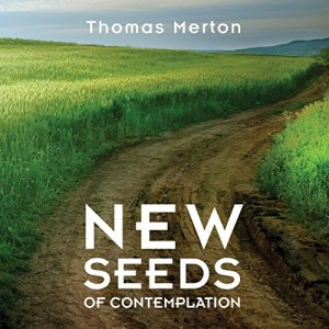 New Seeds of Contemplation Audiobook By Thomas Merton cover art