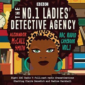No 1 Ladies' Detective Agency: BBC Radio Casebook Audiobook By Alexander McCall Smith cover art
