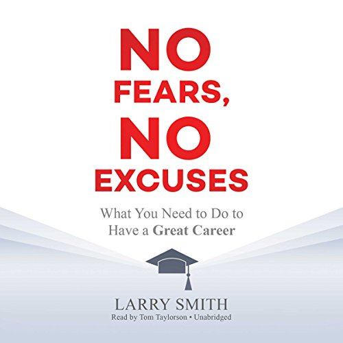 No Fears, No Excuses Audiobook By Larry Smith cover art