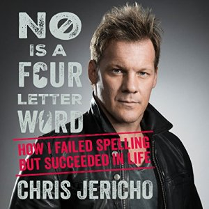 No Is a Four-Letter Word Audiobook By Chris Jericho cover art
