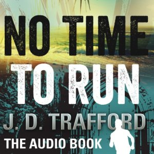 No Time to Run Audiobook By J. D. Trafford cover art