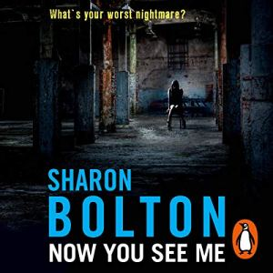 Now You See Me Audiobook By Sharon Bolton cover art