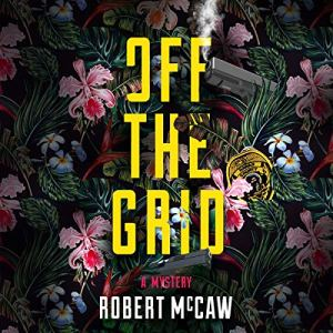 Off the Grid Audiobook By Robert McCaw cover art