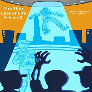 Omnibus: The Thin Line of Life, Volume 2 Audiobook By Derwin Lester Sr., Derwin Lester II, Mary Lester, Jacob Lester, P.S. Barlow cover art