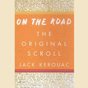 On the Road: The Original Scroll Audiobook By Jack Kerouac cover art