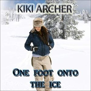 One Foot onto the Ice Audiobook By Kiki Archer cover art
