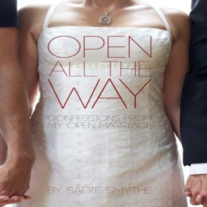 Open All the Way Audiobook By Sadie Smythe cover art