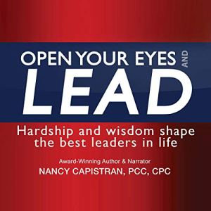 Open Your Eyes and LEAD Audiobook By Nancy Capistran cover art