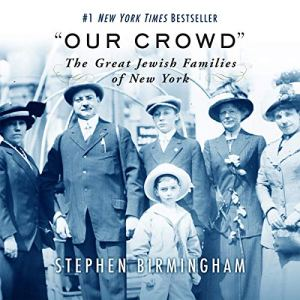 """""""Our Crowd"""" Audiobook By Stephen Birmingham cover art"""