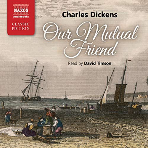 Our Mutual Friend Audiobook By Charles Dickens cover art