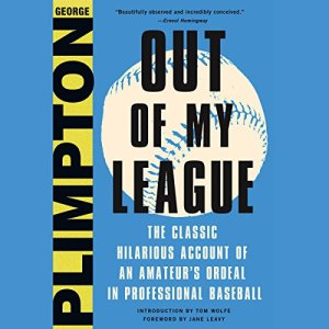 Out of My League Audiobook By George Plimpton, Jane Leavy - foreword cover art