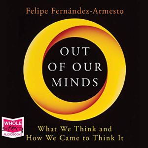 Out of Our Minds Audiobook By Felipe Fernandez-Armesto cover art