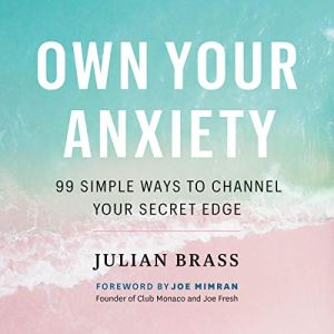 Own Your Anxiety Audiobook By Julian Brass cover art