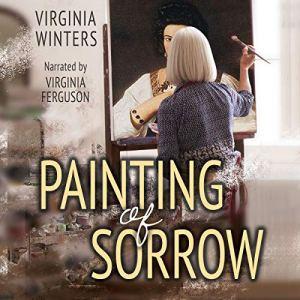 Painting of Sorrow Audiobook By Virginia Winters cover art