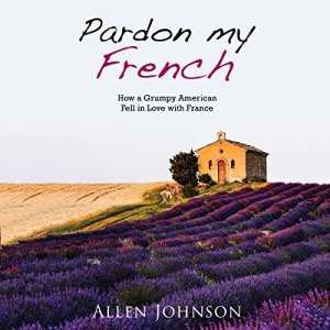 Pardon My French Audiobook By Allen Johnson cover art