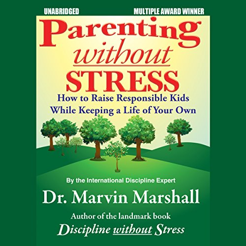 Parenting without Stress Audiobook By Marvin Marshall cover art