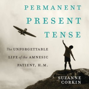 Permanent Present Tense Audiobook By Suzanne Corkin cover art