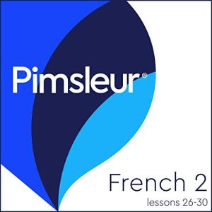 Pimsleur French Level 2, Lessons 26-30 Audiobook By Pimsleur cover art