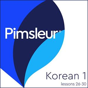Pimsleur Korean Level 1 Lessons 26-30 Audiobook By Pimsleur cover art